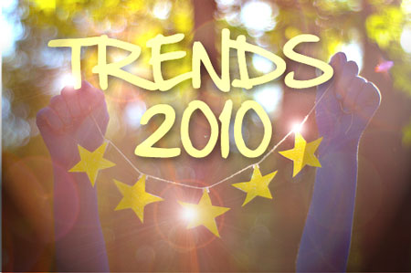 Trends 2010 – Was euch gefällt